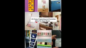 Cheap Organization Ideas 30 Cheap Organizing And Declutter Ideas For Your Home Youtube