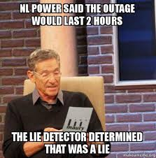Meme Power - nl power said the outage would last 2 hours the lie detector