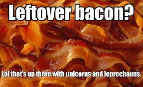 Funny Bacon Meme - left over bacon meme bacon meme and humor