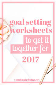 Goal Worksheets For Adults 102 Best Goal Setting Images On Pinterest Goal Settings Setting