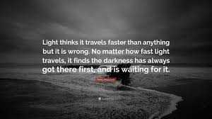Terry pratchett quote light thinks it travels faster than
