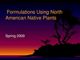native north american plants ppt formulations using north american native plants powerpoint