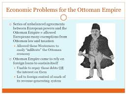 Economy Of Ottoman Empire The Ottoman Empire And The West In The 19th Century Ppt