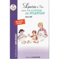 la cuisine de mamie et tom dans la cuisine de mamie recettes salées tome 2