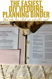 wedding planning binder the easiest diy wedding planning binder that only has the
