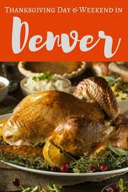 thanksgiving in denver 2017 where to eat play shop