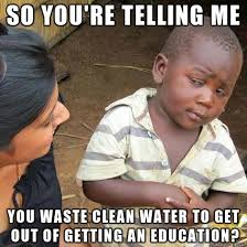 Meme Running - skeptical third world kid on the guy running the sinks to get out