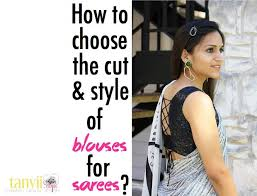 blouses for how to choose the cut and style of blouses for sarees tanvii