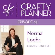 podcast episode 69 norma loehr of orange lingerie crafty planner