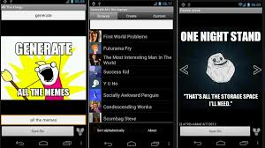 Generate All The Memes - new android apps generate memes force yourself to wake up and more