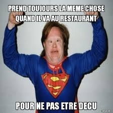 Meme Chose - prend toujours la m礫me chose quand il va au restaurant meme