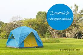 essentials for a backyard camp out life without pink