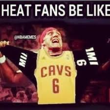 Heat Fans Meme - heat fans be like kappit