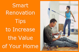renovation tips smart renovation tips to increase the value of your home