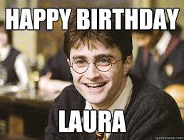 Meme Laura - happy birthday laura good guy harry potter quickmeme