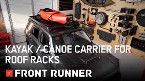 jeep grand cherokee kayak rack kayak canoe carrier for roof racks by front runner youtube