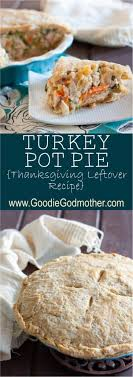 thanksgiving turkey pot pie goodie godmother a recipe and