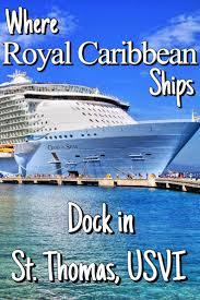 royal carribean where does royal caribbean dock in st thomas