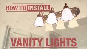 How To Replace Bathroom Vanity How To Install Vanity Lights Youtube