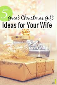best christmas gifts for wife 5 great christmas gift ideas for clueless husbands frugal rules