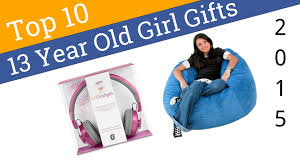 10 best 13 year gifts 2015