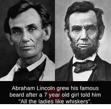 Abraham Lincoln Meme - abraham lincoln grew his famous beard after a 7 year old girl told