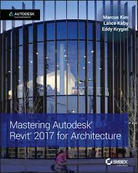 mastering autodesk revit 2017 for architecture ebook by marcus kim