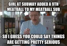 Subway Meme - livememe com things are getting pretty serious