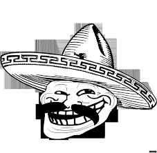 Meme Generator Troll - mexican troll blank template imgflip