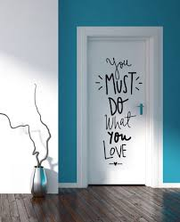 Wall Transfers For Bathroom You Must Do What You Love Quote Wall Decal For Home And Office