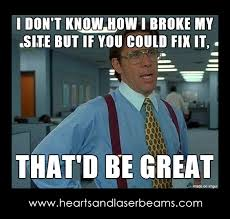 Office Space Lumbergh Meme - funny memes to celebrate our new site maintenance services steph