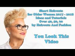 short haircuts for older women 2017 2018 ideas and tutorials over