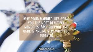 wedding quotes may your may your married bring you the most beautiful memories may