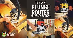 Fine Woodworking Trim Router Review by 5 Best Plunge Routers For Beginners And Experts U2013 Reviews U0026 Buying