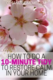 How To Do Spring Cleaning The 10 Minute Tidy Organizing Moms