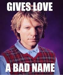Bon Jovi Meme - bad luck bon jovi