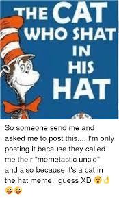 Cat In The Hat Meme - 25 best memes about cat in the hat meme cat in the hat memes