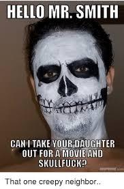 Creepy Mustache Meme - 25 best memes about creepy neighbor creepy neighbor memes