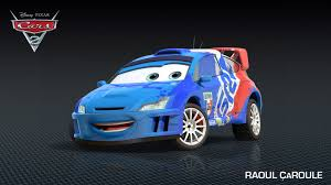 all cars characters new cars 2 character raul caroule he is