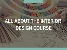 All About Interior Decoration All About The Interior Design Course