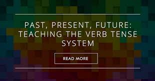 present future teaching the verb tense system