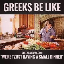 Greek Memes - greek gateway greeks love their big dinners καλή όρεξη www
