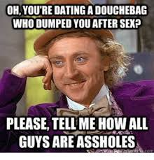 Douchebag Girlfriend Meme - 25 best memes about youre a douchebag youre a douchebag memes