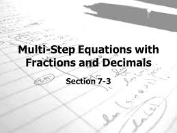 10 multi step equations with fractions and decimals section 7 3