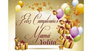 imagenes que digan feliz cumpleaños mami feliz cumpleaños mamá yolanda on vimeo