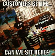 Restaurant Memes - 30 things restaurant staff wish patrons knew told in memes