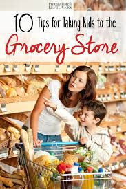 10 Tips For Taking Your by 10 Tips For Taking Kids To The Grocery Store