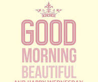 Good Morning Beautiful Meme - good morning wednesday images pictures photos images and pics