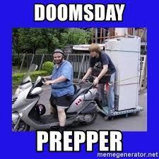 Doomsday Preppers Meme - doomsday prepper motorfezzie meme generator