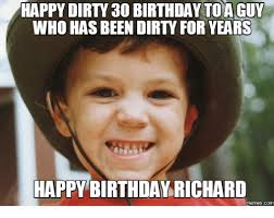 Happy Birthday Meme Dirty - 25 best memes about dirty birthday meme dirty birthday memes